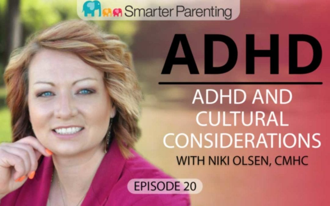 #20: ADHD and cultural considerations with Niki Olsen