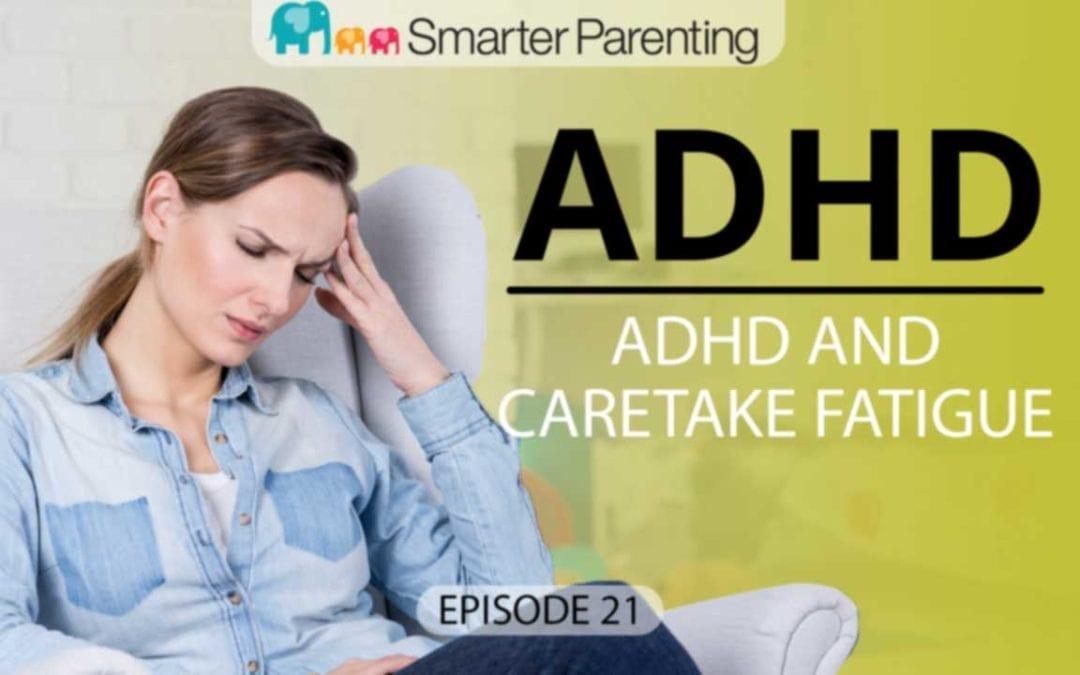 #21: ADHD and caretaker fatigue
